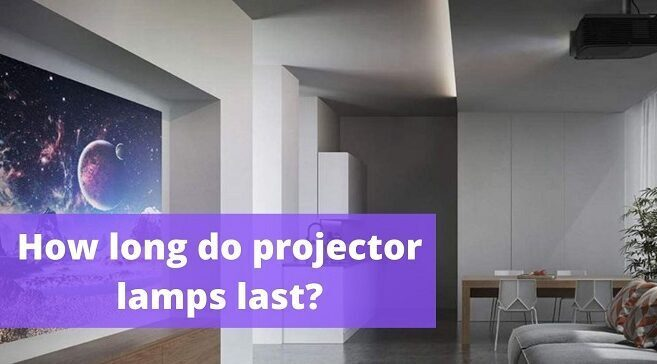 how long do projector lamps last
