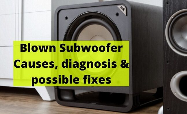 Blown Subwoofer Causes, diagnosis & possible fixes