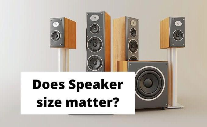 Does Speaker size matter_